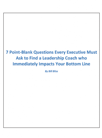 7 Point-Blank Questions Every Executive Must Ask to Find a Leadership Coach who Immediately Impacts Your Bottom Line