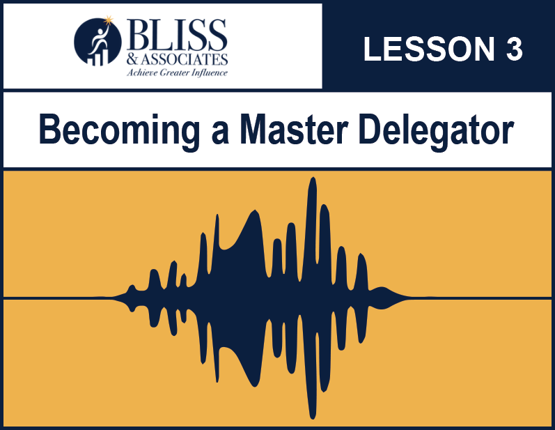 Becoming a Master Delegator Lesson Three